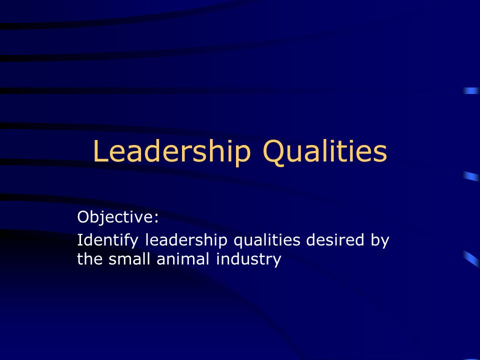Leadership Qualities Objective: