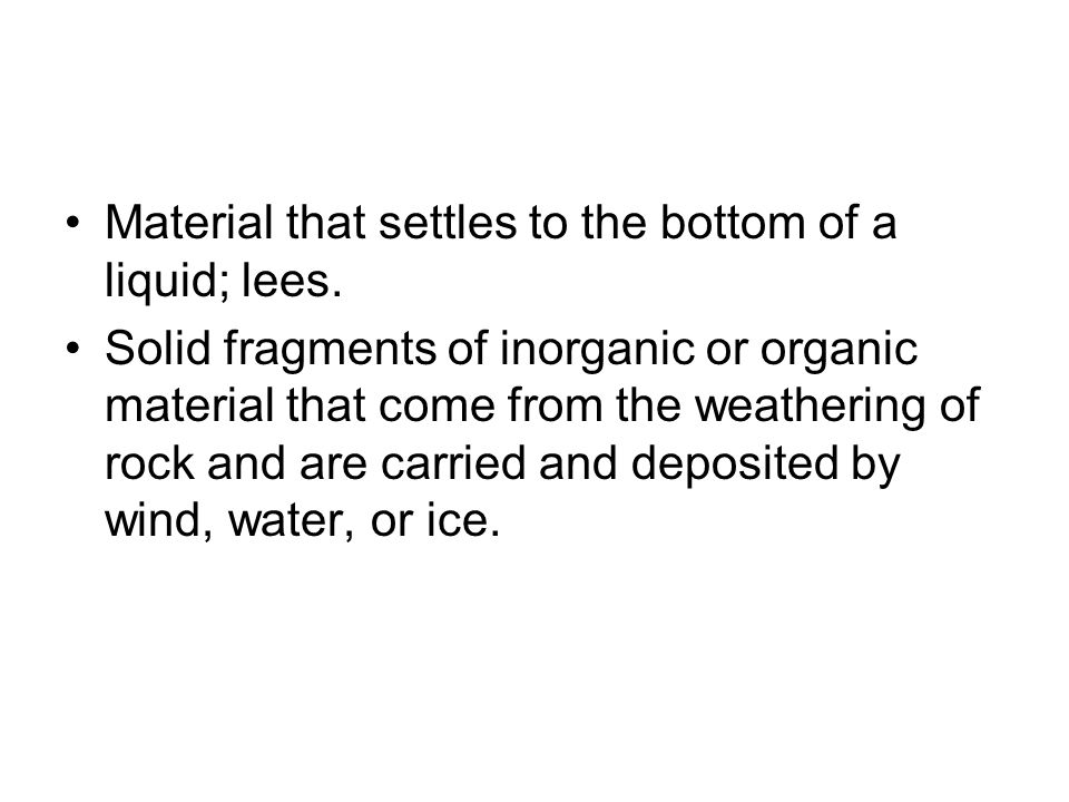 Material that settles to the bottom of a liquid; lees.