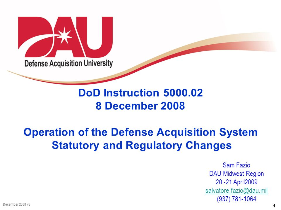 DoD Instruction 5000.02 8 December 2008 Operation of the Defense Acquisition System Statutory and Regulatory Changes