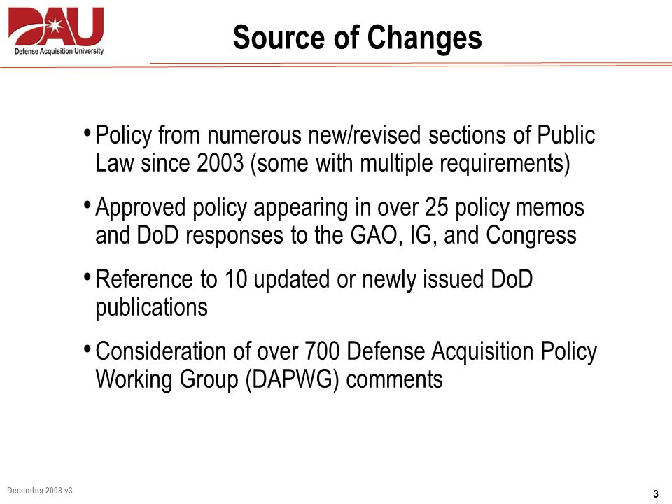 Source of Changes Policy from numerous new/revised sections of Public Law since 2003 (some with multiple requirements)