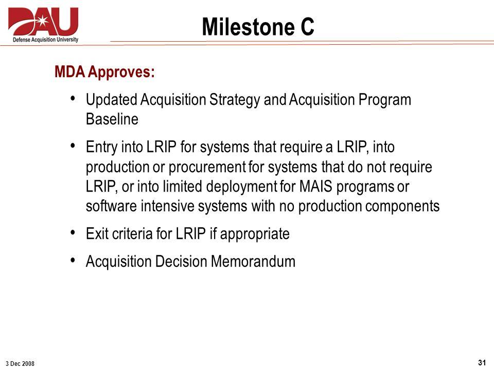 Milestone A Milestone C MDA Approves: