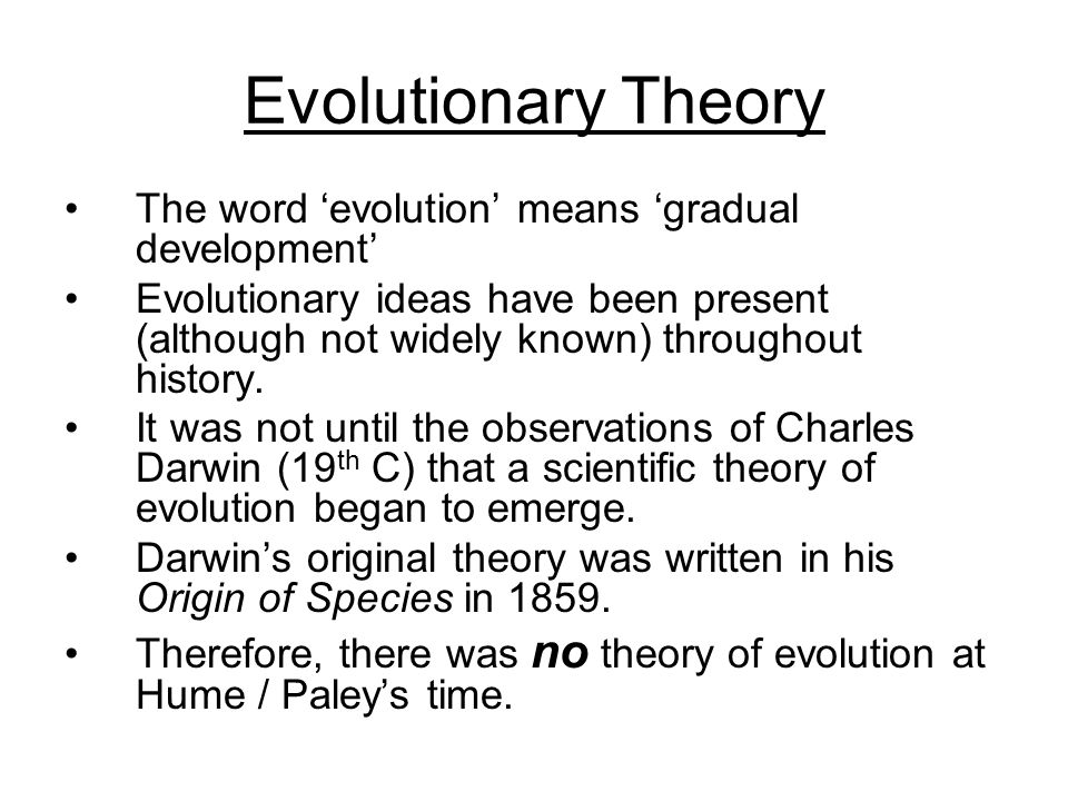 an overview of the theory of evolution Darwinian evolution – the theory, first articulated by charles darwin, that life on earth has evolved through natural selection, a process through which plants and animals change over time by adapting to their environments.