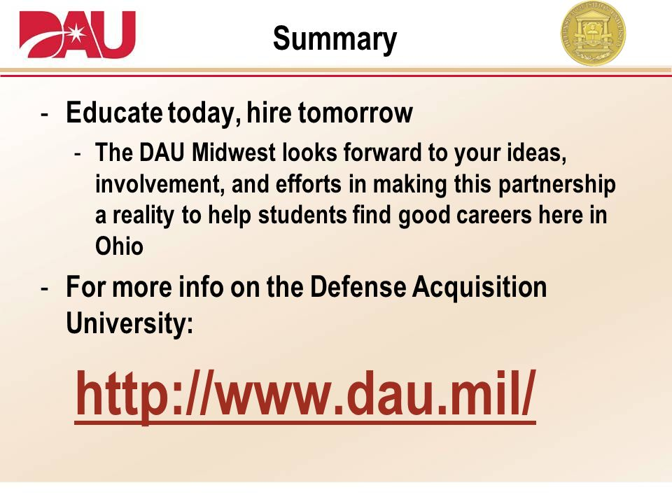 http://www.dau.mil/ Summary Educate today, hire tomorrow