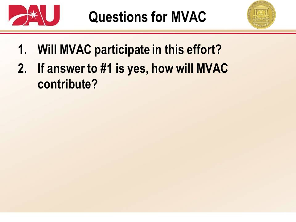 Questions for MVAC Will MVAC participate in this effort