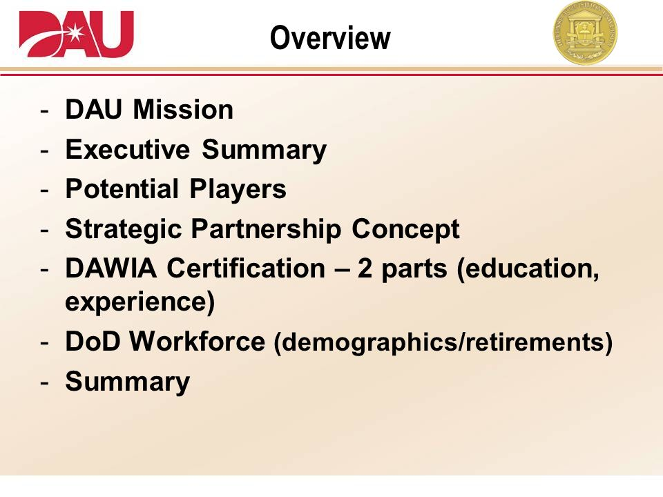 Overview DAU Mission Executive Summary Potential Players