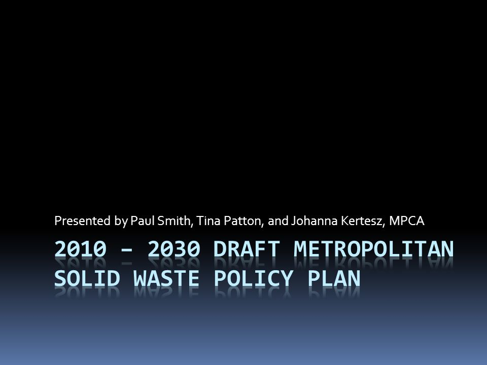2010 – 2030 DRAFT Metropolitan solid waste policy plan