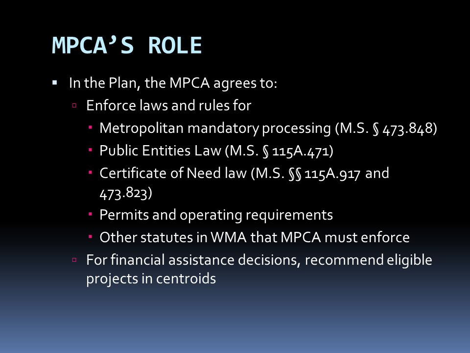 MPCA'S ROLE In the Plan, the MPCA agrees to: