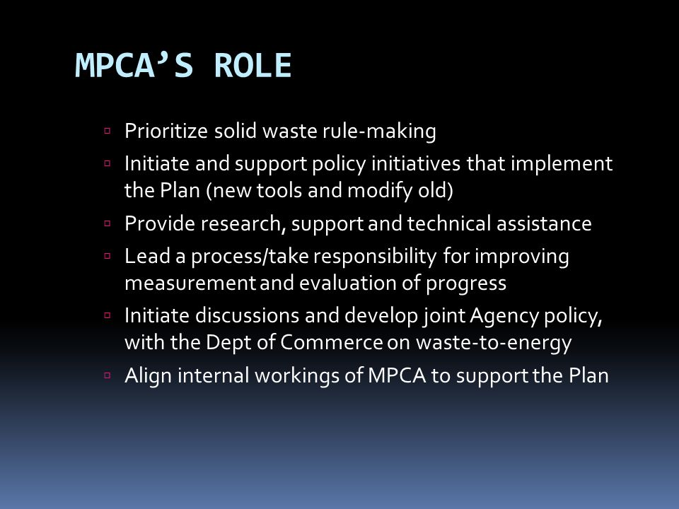 MPCA'S ROLE Prioritize solid waste rule-making
