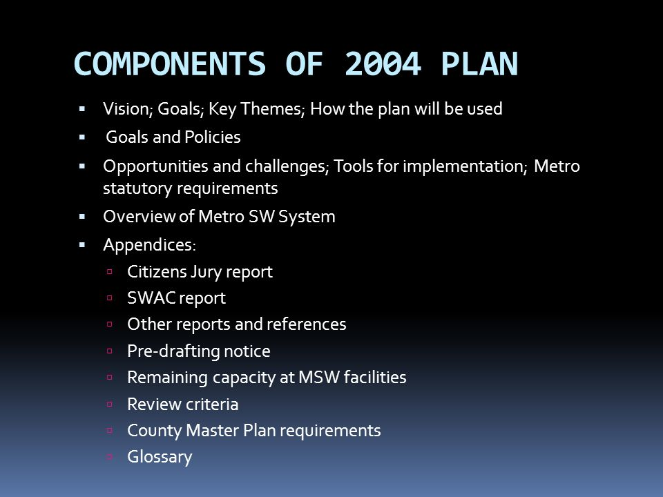 COMPONENTS OF 2004 PLAN Vision; Goals; Key Themes; How the plan will be used. Goals and Policies.