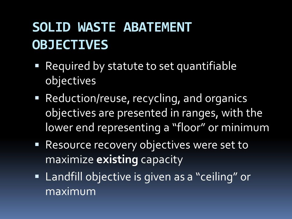 SOLID WASTE ABATEMENT OBJECTIVES
