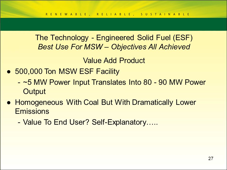 The Technology - Engineered Solid Fuel (ESF) Best Use For MSW – Objectives All Achieved