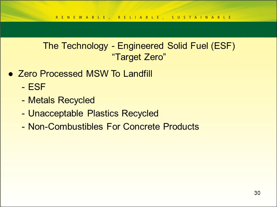 The Technology - Engineered Solid Fuel (ESF) Target Zero