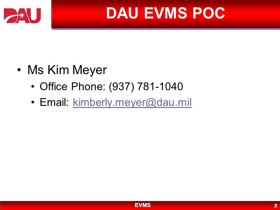DAU EVMS POC Ms Kim Meyer Office Phone: (937) 781-1040