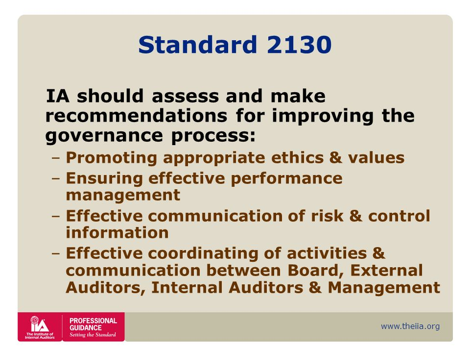 Standard 2130 IA should assess and make recommendations for improving the governance process: Promoting appropriate ethics & values.