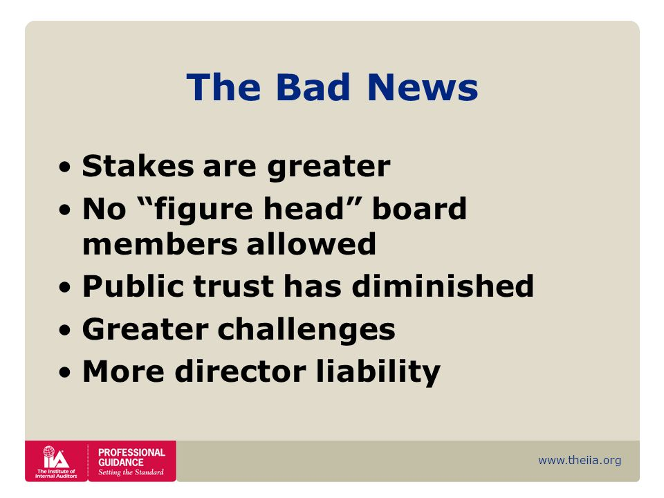 The Bad News Stakes are greater No figure head board members allowed