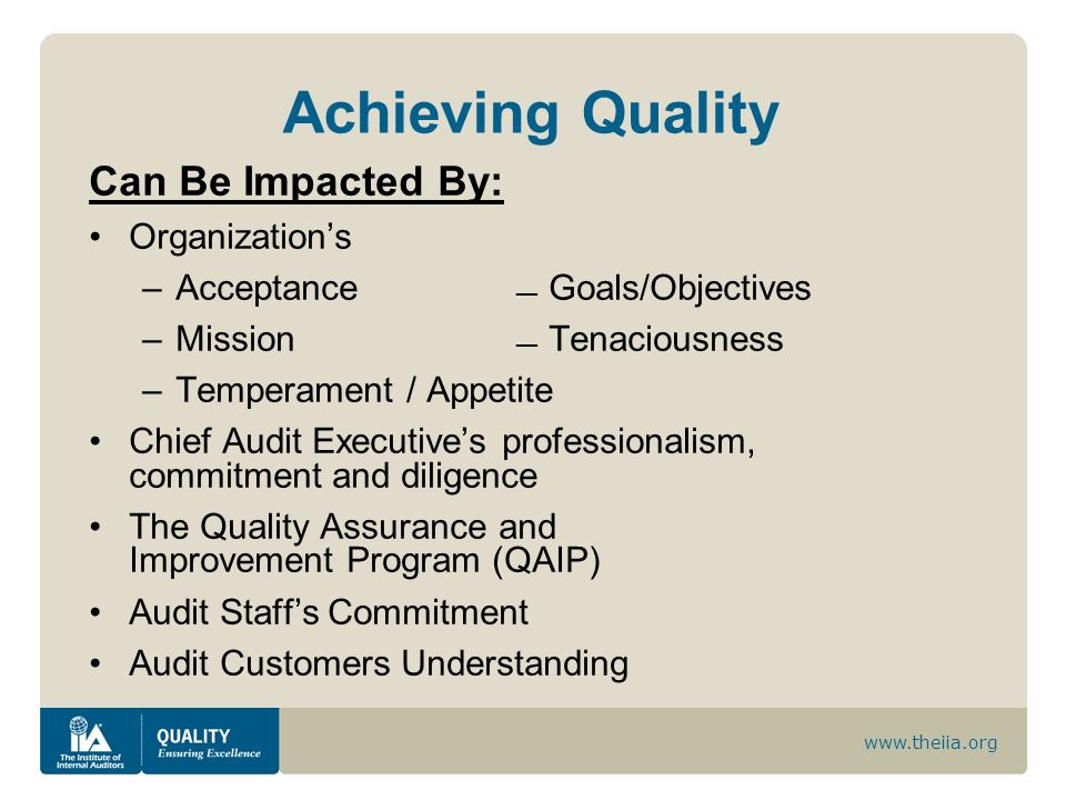 Achieving Quality Can Be Impacted By: Organization's