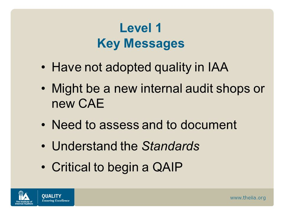 Level 1 Key Messages Have not adopted quality in IAA