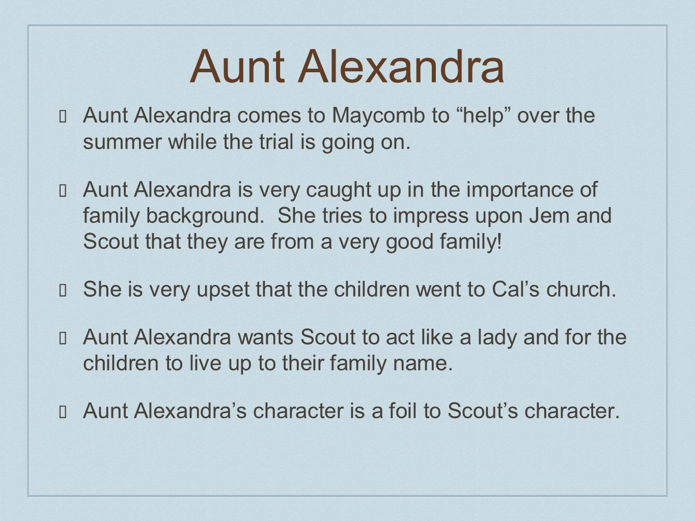 aunt alexandra Gauge your knowledge of aunt alexandra in ''to kill a mockingbird'' using the worksheet and quiz we have created you have the option of studying.