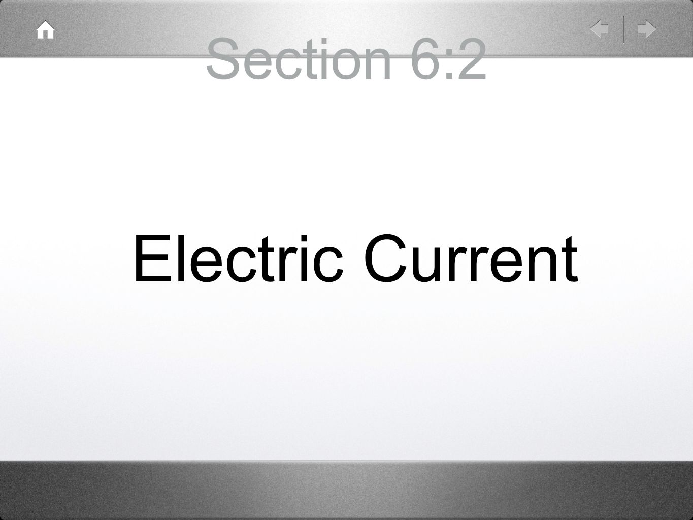 Section 6:2 Electric Current