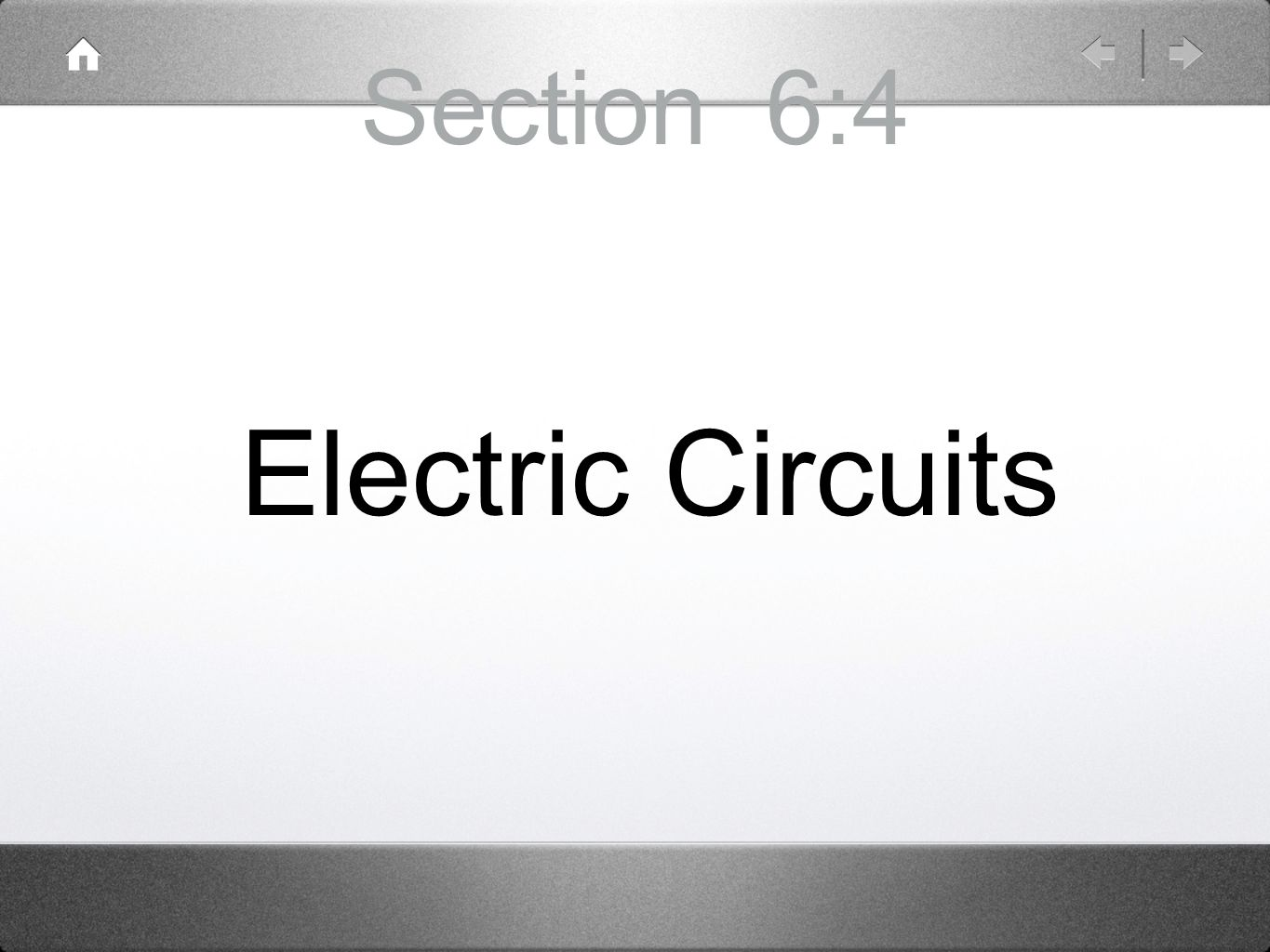 Section 6:4 Electric Circuits