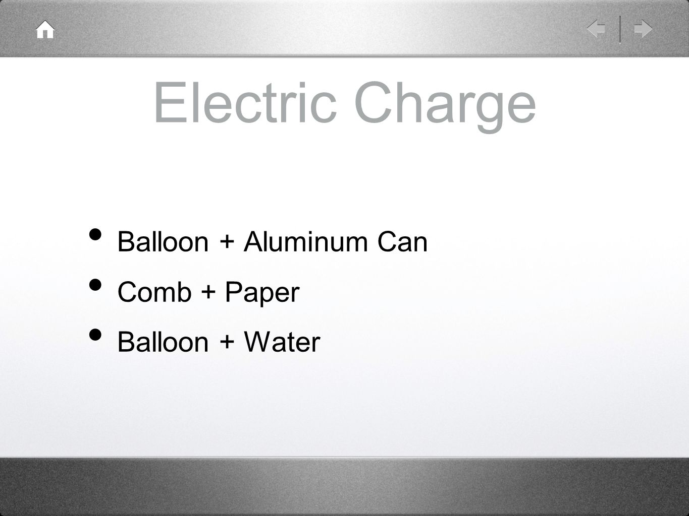 Electric Charge Balloon + Aluminum Can Comb + Paper Balloon + Water