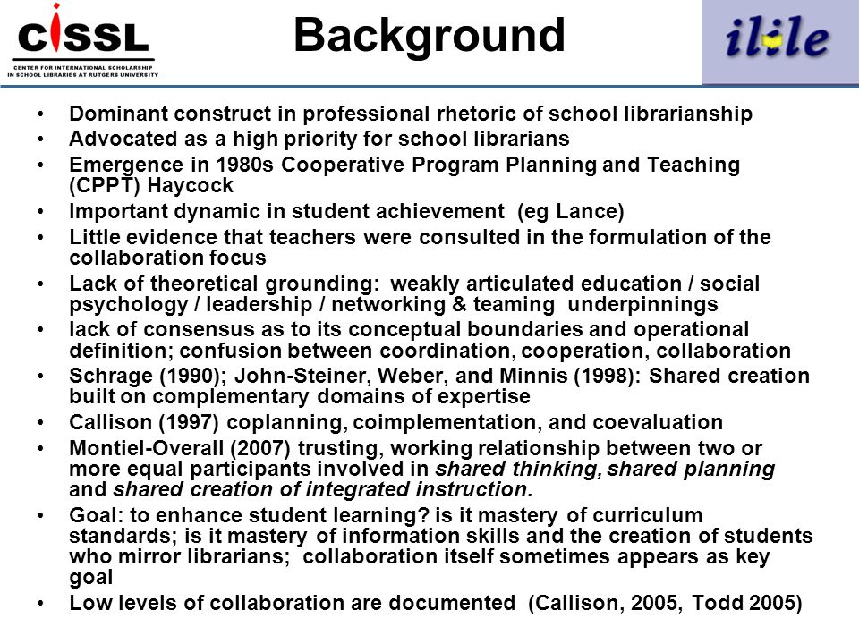 Background Dominant construct in professional rhetoric of school librarianship. Advocated as a high priority for school librarians.