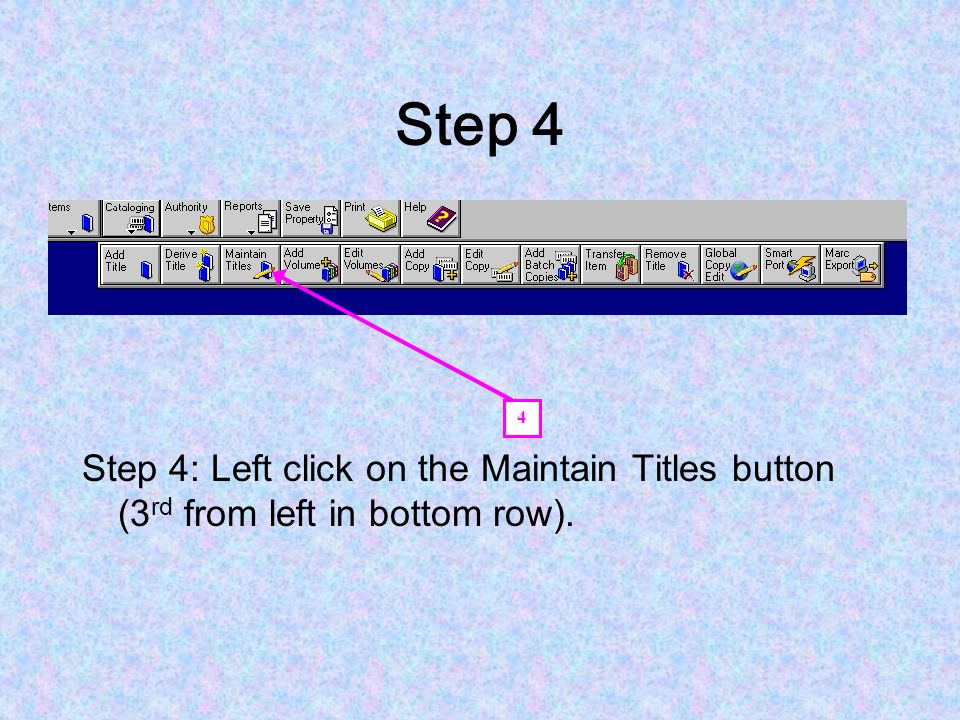 Step 4 4 Step 4: Left click on the Maintain Titles button (3rd from left in bottom row).