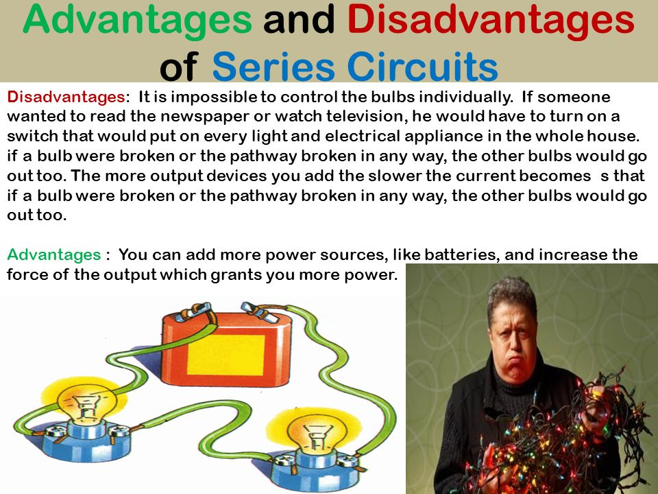 Advantages and Disadvantages of Series Circuits