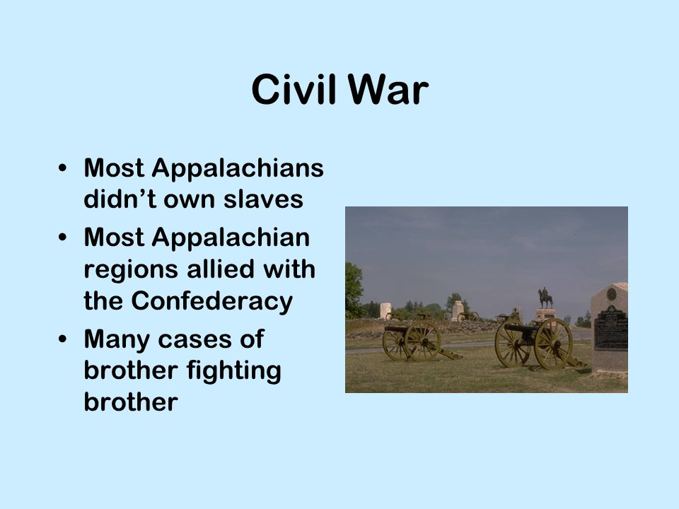 Civil War Most Appalachians didn't own slaves