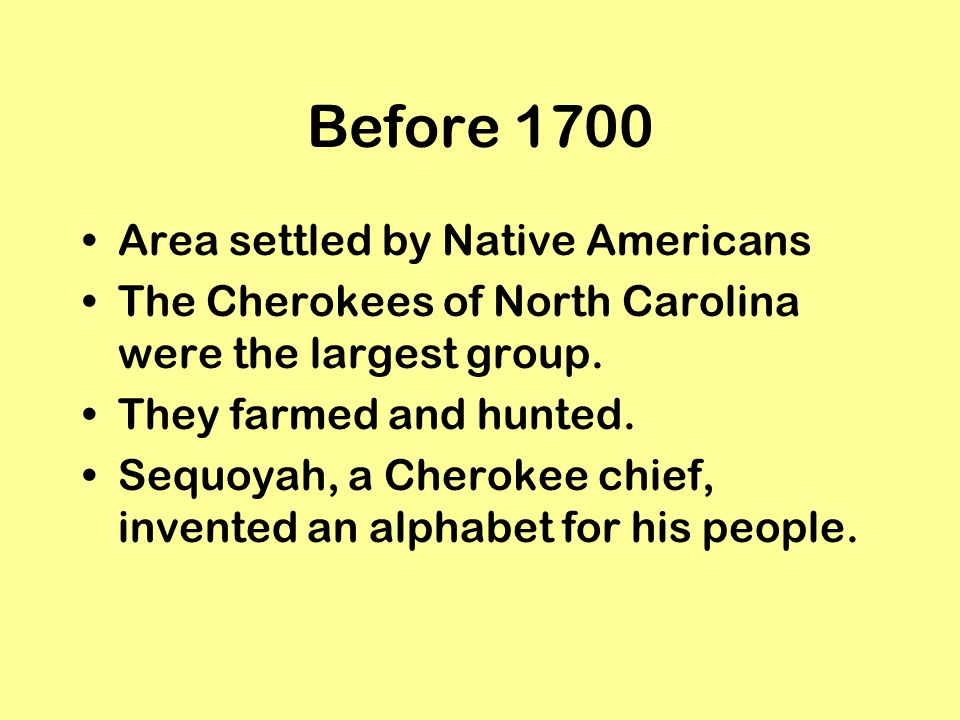 Before 1700 Area settled by Native Americans