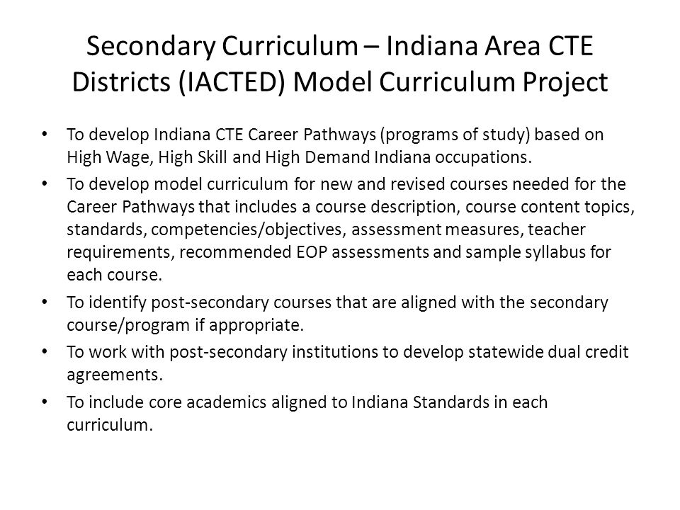 Secondary Curriculum – Indiana Area CTE Districts (IACTED) Model Curriculum Project