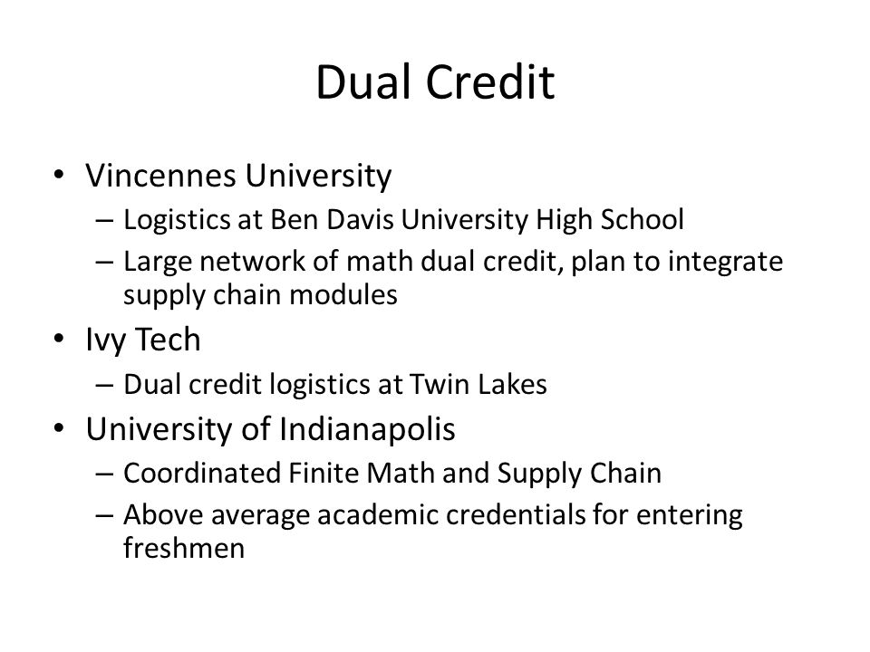 Dual Credit Vincennes University Ivy Tech University of Indianapolis