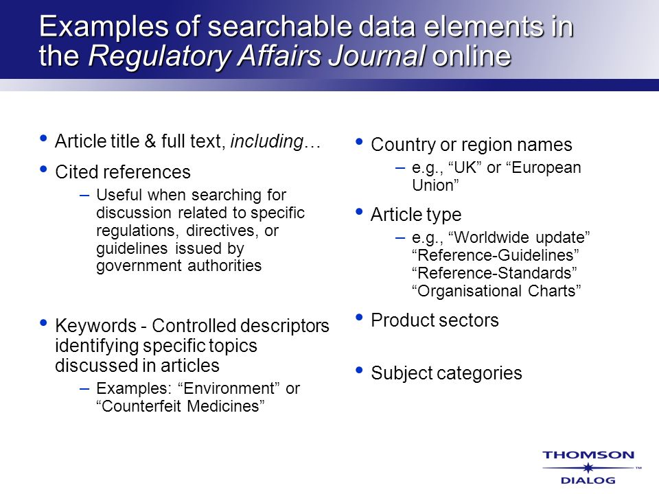 Examples of searchable data elements in the Regulatory Affairs Journal online