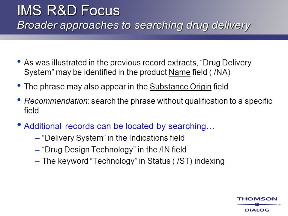 IMS R&D Focus Broader approaches to searching drug delivery