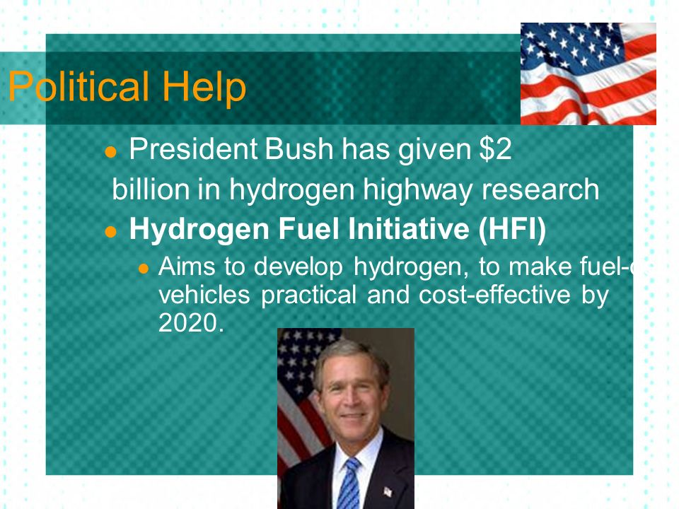 Political Help President Bush has given $2