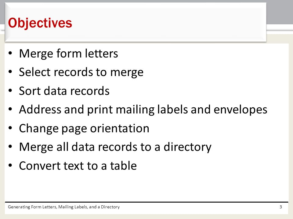 Objectives Merge Form Letters Select Records To