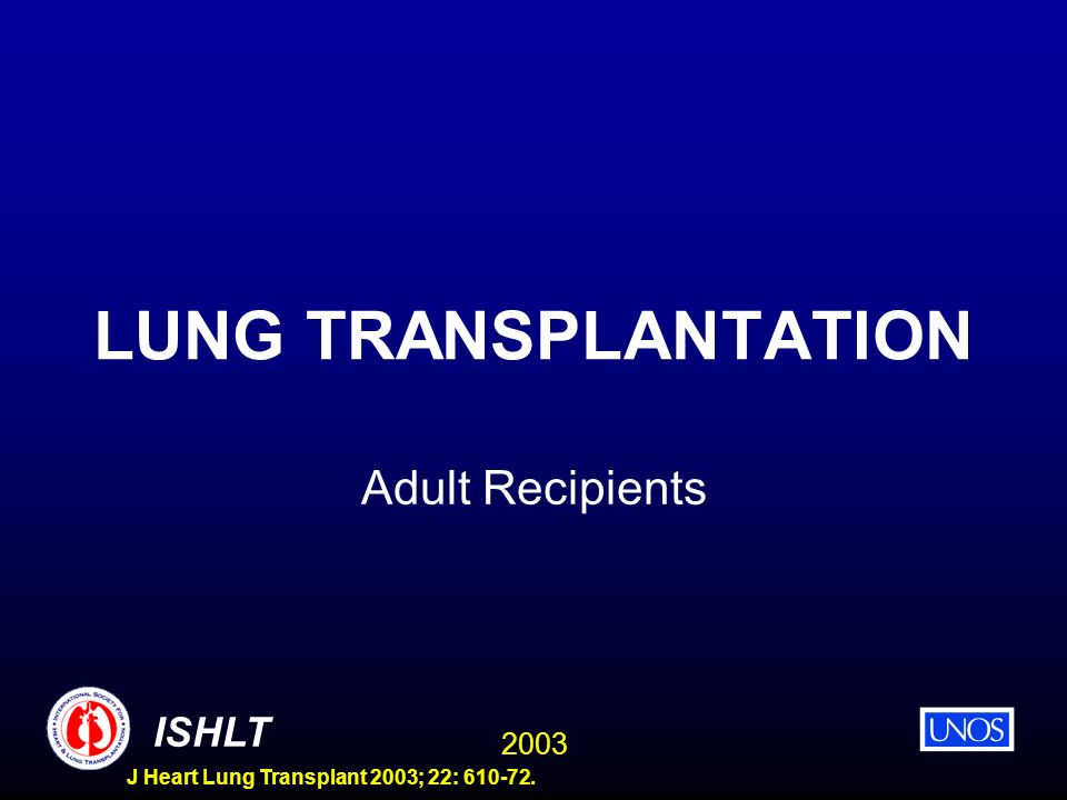 LUNG TRANSPLANTATION Adult Recipients