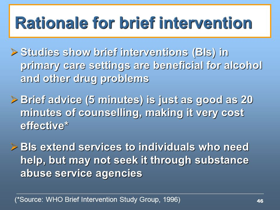 drug and alcohol interventions analysis of benefits (4) analyze interventions delivered in a primary care setting five economic   benefit-cost analysis of brief physician advice with problem drinkers in primary  care  patients after brief intervention by a substance abuse consultation service.