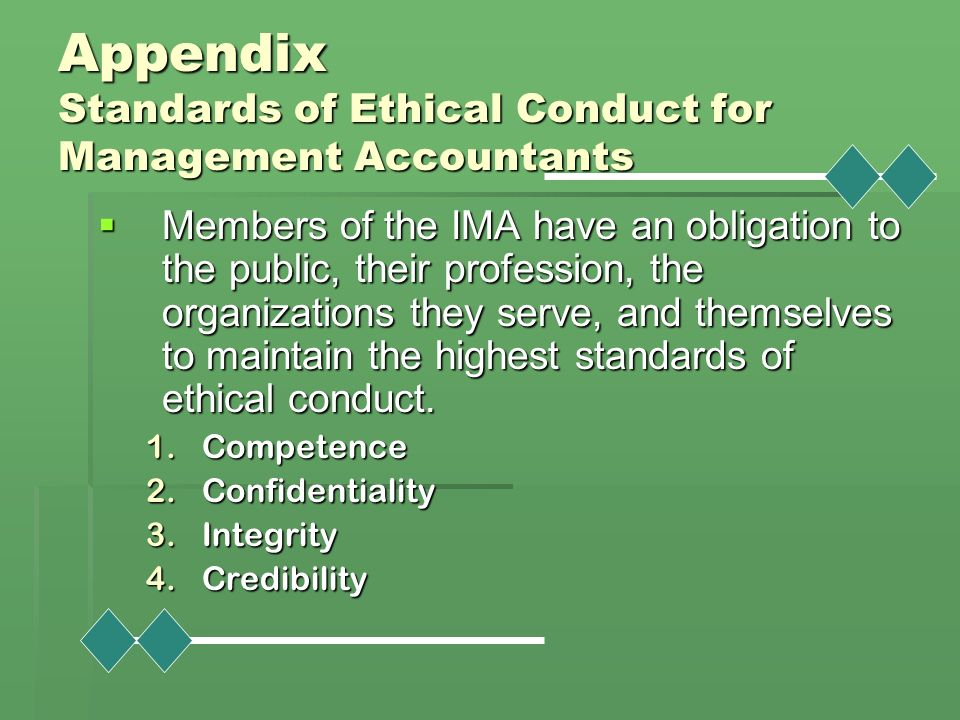 ethical standards for management accountants essay Code of conduct for management accountants the institute of management accountants (ima) of the united states has adopted an ethical code called the statement of ethical professional practice that.