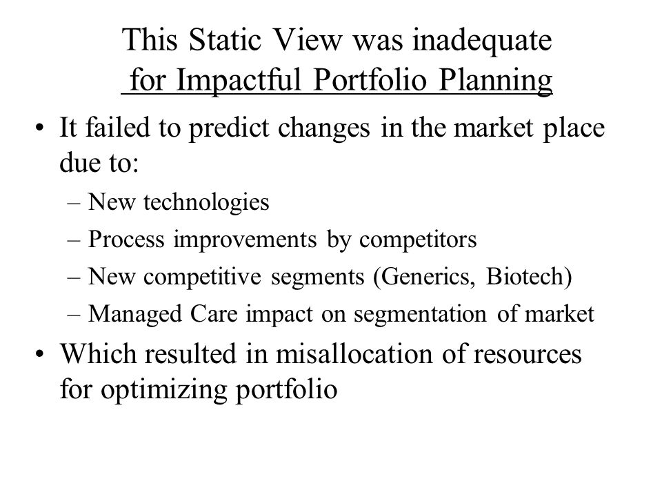 This Static View was inadequate for Impactful Portfolio Planning
