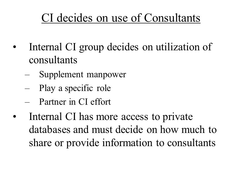 CI decides on use of Consultants