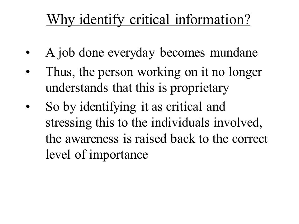 Why identify critical information