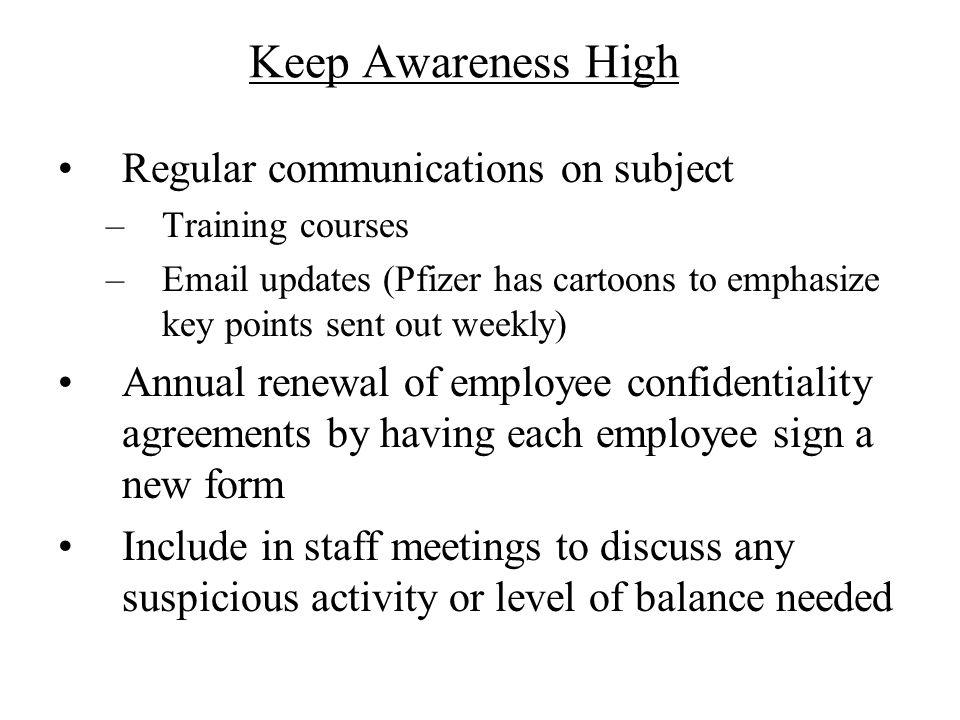 Keep Awareness High Regular communications on subject