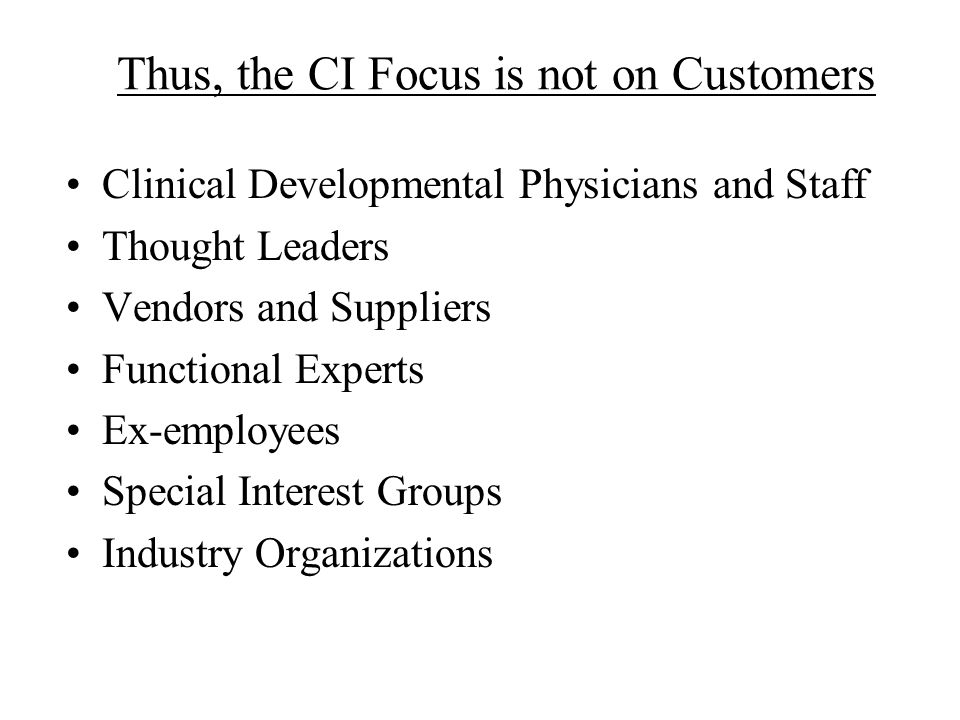 Thus, the CI Focus is not on Customers