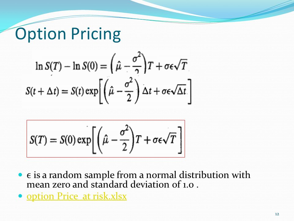 Option Pricing ϵ is a random sample from a normal distribution with mean zero and standard deviation of