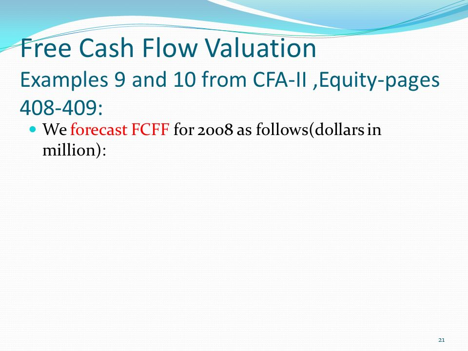 Free Cash Flow Valuation Examples 9 and 10 from CFA-II ,Equity-pages :