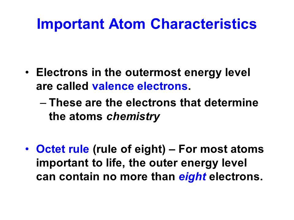 Important Atom Characteristics