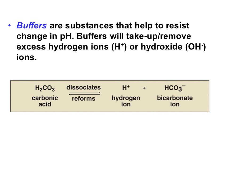Buffers are substances that help to resist change in pH