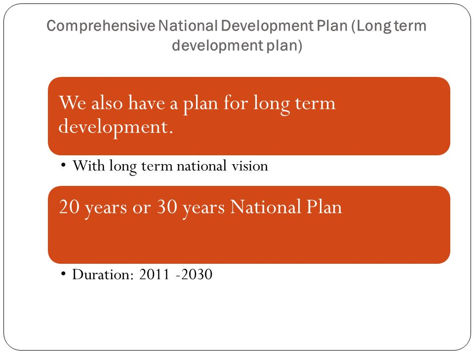 Comprehensive National Development Plan (Long term development plan)