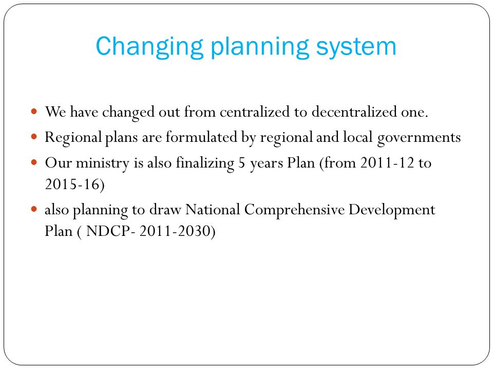 Changing planning system
